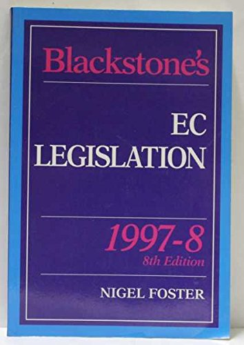 Blackstone's Ec Legislation: 1997-8 (Blackstone's Statute Books): Foster, Nigel G.