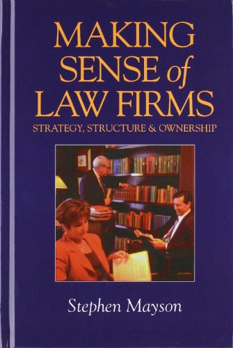 9781854317001: Making Sense of Law Firms: Strategy, Structure and Ownership
