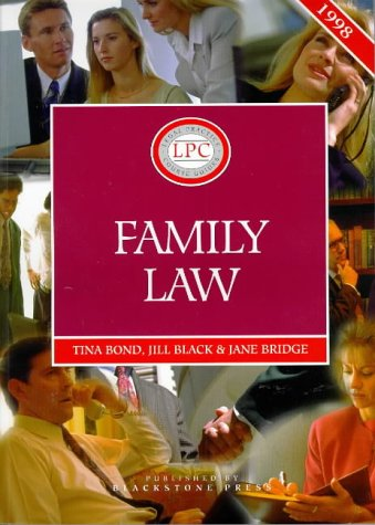 Family Law 1998 (Legal Practice Course Guide) (9781854317117) by Tina Bond; etc.; Jill M. Black; A. Jane Bridge
