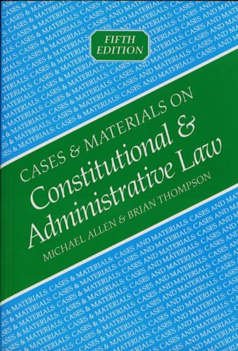 Cases and Materials on Constitutional and Administrative: Walsh, Bernadette, Thompson,