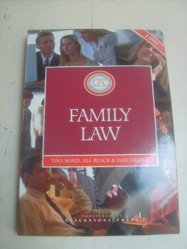 Family Law 1999 (Legal Practice Course Guide) (9781854319081) by Tina Bond; etc.; Jill M. Black; A. Jane Bridge