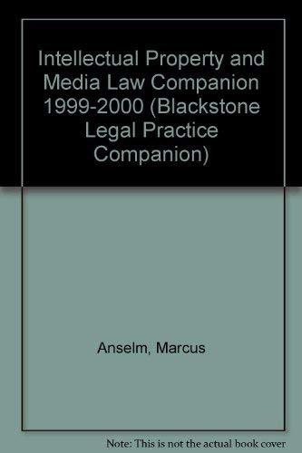 9781854319180: Intellectual Property and Media Law Companion 1999-2000 (Blackstone Legal Practice Companion)