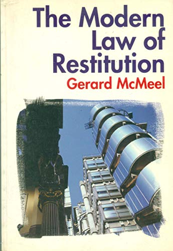The Modern Law of Restitution (Practical Approach): Mcmeel, Gerard
