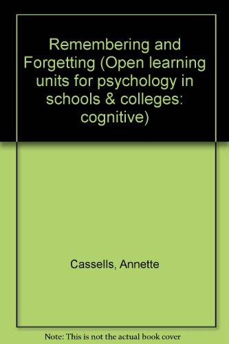 9781854330604: Remembering and Forgetting (Open learning units for psychology in schools & colleges: cognitive)