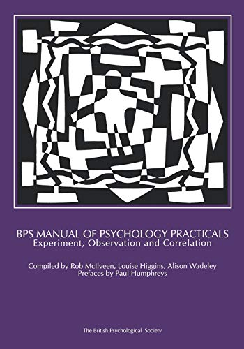 BPS Manual of Psychology Practicals: Experiment, Observation
