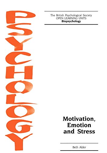 Motivation, Emotion and Stress (The British Psychological Society Open Learning Units; ...