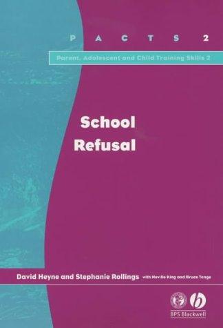 9781854333568: School Refusal: 1 (Parent, Adolescent and Child Training Skills)