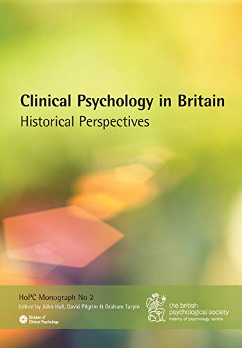 9781854337313: Clinical Psychology in Britain: Historical Perspectives (History of Psychology Centre Monograph)
