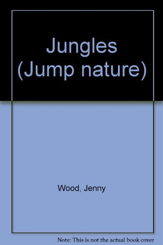 Jungles (Jump nature) (9781854340641) by Jenny Wood