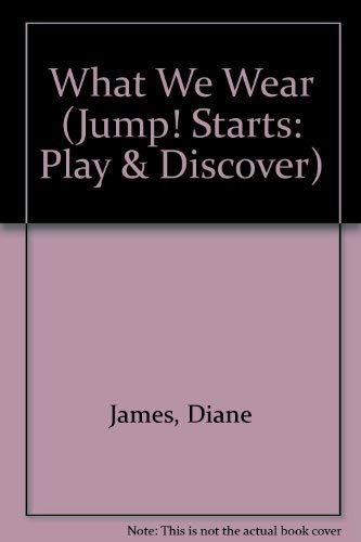 9781854342287: What We Wear (Jump! Starts: Play & Discover)