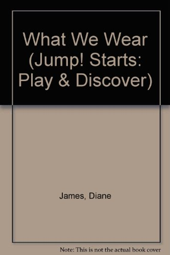9781854342294: What We Wear (Jump! Starts: Play & Discover)