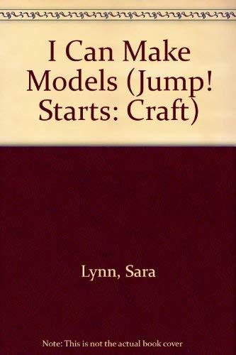 9781854342409: I Can Make Models (Jump! Starts: Craft S.)