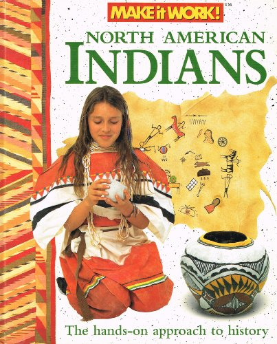 9781854342768: North American Indians (Make It Work! History)