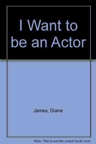 9781854343512: An Actor (I want to be)