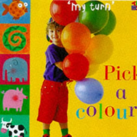 Pick a Colour! (My Turn) (1854345745) by Ivan Bulloch; Diane James; Lydia Monks; Daniel Pangbourne