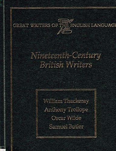 Nineteenth Century British Writers: WIlliam Thackery, Anthony Trollope, Oscar Wilde, Samuel Butler