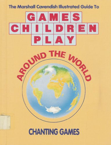 Chanting Games (Games children play around the world): Oakley, Ruth