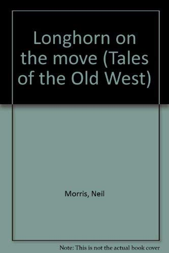 9781854351630: Longhorn on the move (Tales of the Old West)