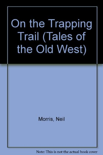 9781854351647: On the Trapping Trail (Tales of the Old West)