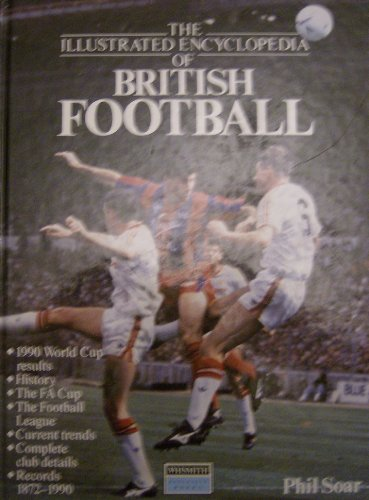 9781854352453: The Illustrated Encyclopedia of British Football