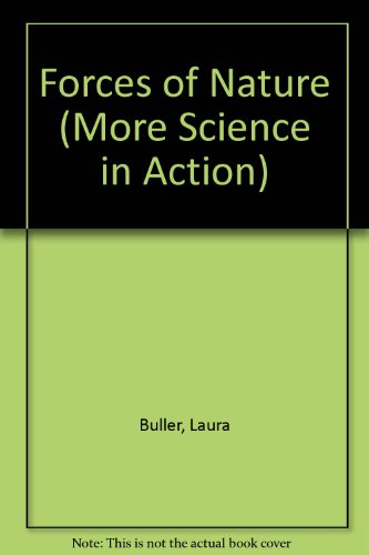 Forces of Nature (More Science in Action): Laura Buller, Ron
