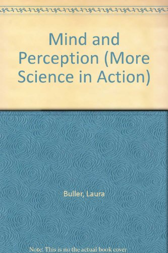 Mind and Perception (More Science in Action): Buller, Laura, Hutchinson,
