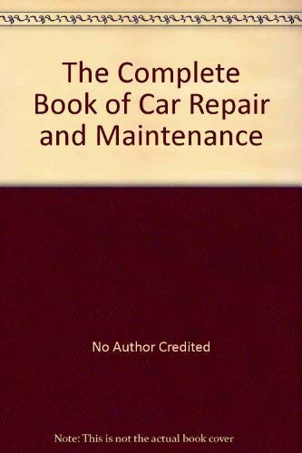 9781854355409: The Complete Book of Car Repair and Maintenance