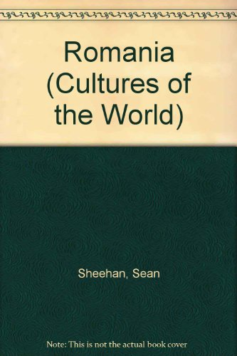Romania (Cultures of the World): Sean Sheehan
