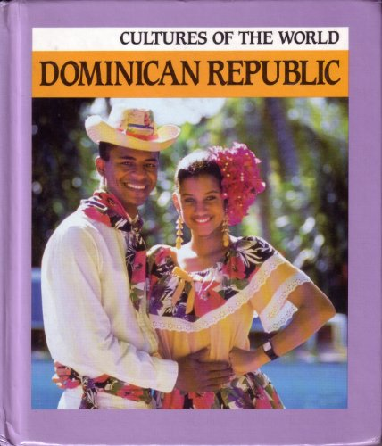 DOMINICAN REPUBLIC-CULTURES OF THE WORLD SERIES: Foley, Erin