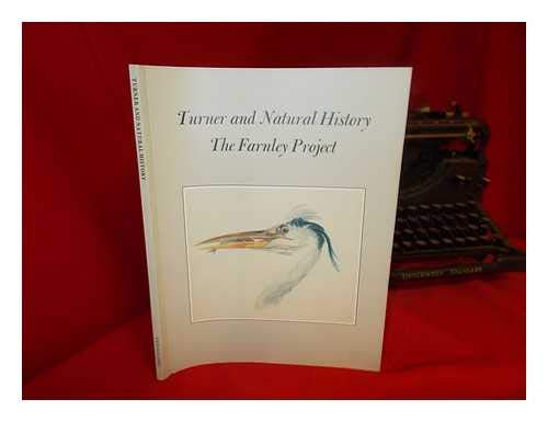 Turner and Natural History: The Farnley Project (English and Spanish Edition) (9781854370013) by Anne Lyles