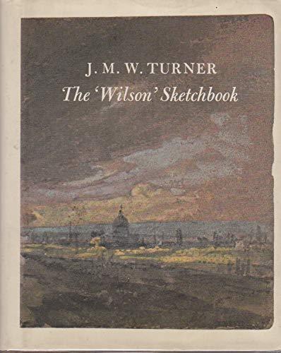 9781854370020: J.M.W.Turner: The Wilson Sketchbook