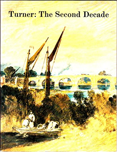 9781854370068: Turner: The Second Decade - Watercolours and Drawings from the Turner Bequest, 1800-10