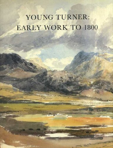 9781854370266: Young Turner: Early Work to 1800