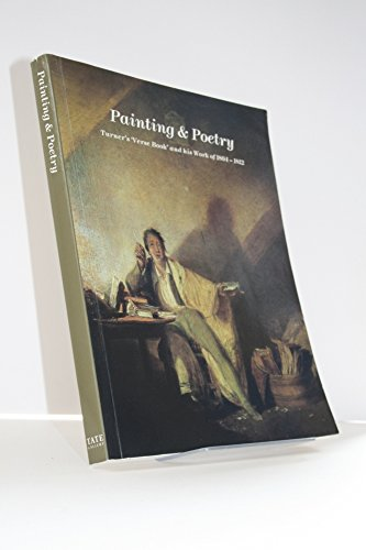 Painting & Poetry: Turner's 'verse book' and His Work of 1804-1812