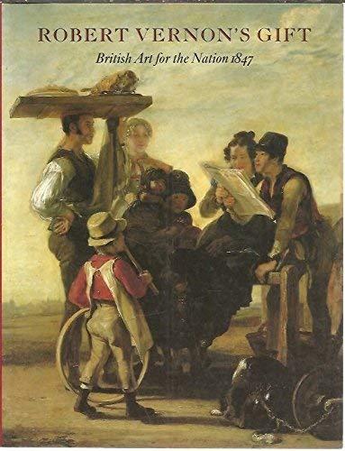 Robert Vernon's Gift: British Art for the Nation 1847: Hamlyn, Robin