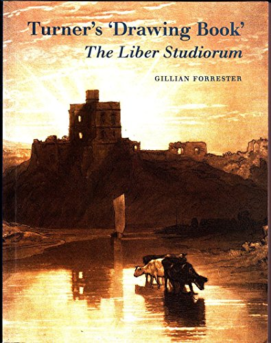 "Turner's ""Drawing Book"": The Liber Studiorum.: Forrester, Gillian."