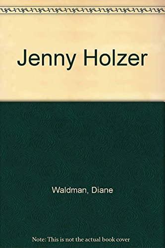 Jenny Holzer: Waldman, Diane; Holzer,