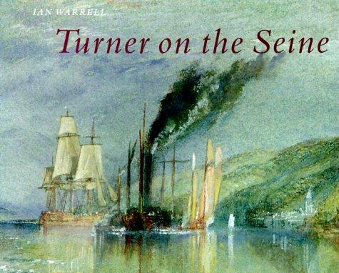 Turner on the Seine: Warrell, Ian