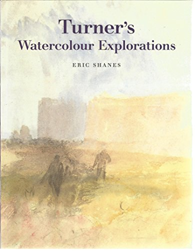 9781854372222: Turner's Watercolour Explorations, 1810-42