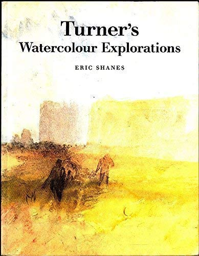 Turner's Watercolour Explorations, 1810-42