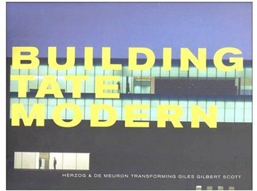 9781854372925: Building Tate Modern: Herzog and De Meuron with Giles Gilbert Scott