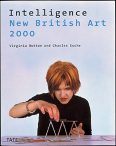 Intelligence New British Art 2000: Button, Virginia, Esche, Charles