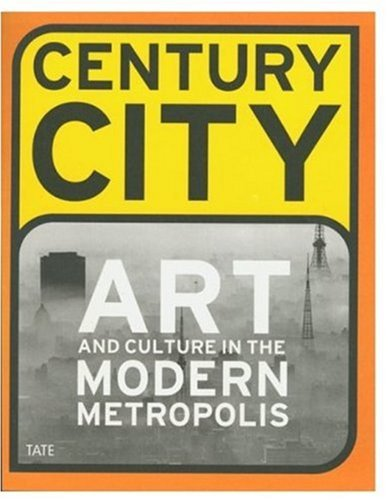 9781854373441: Century city: art and culture in the modern metropolis (Art Catalogue)