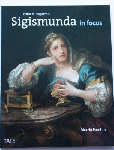 William Hogarth's Sigismunda In Focus: Pointon, Marcia