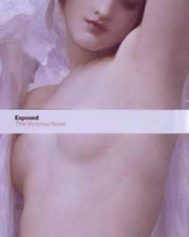 Exposed: The Victorian Nude: Tate Publishing