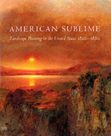 9781854373878: American Sublime: Landscape Painting in the United States, 1820-1880