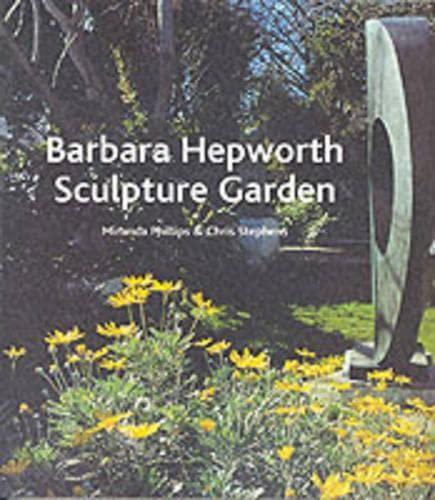 Barbara Hepworth Sculpture Garden /Anglais: Phillips/Stephens