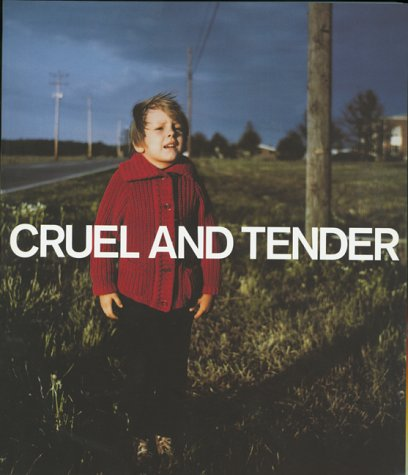 Cruel and Tender: The Real in the: Dexter, Emma; Weski,