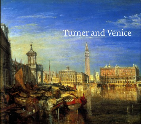 Turner and Venice: With essays by Jan Morris, Cecilia Powell, David Laven.