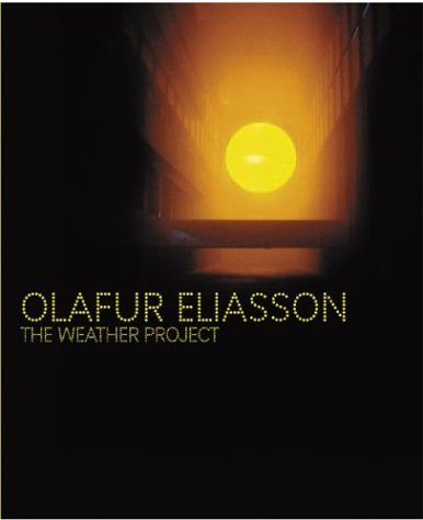 Unilever Series: Olafur Eliasson: The Weather Project